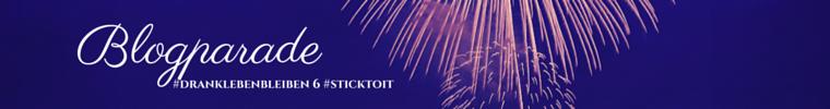 Blogparade #sticktoit #drankLEBENbleiben Banner1