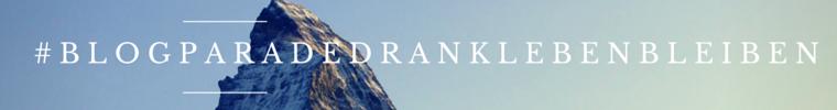 Blogparade #sticktoit #drankLEBENbleiben Banner2