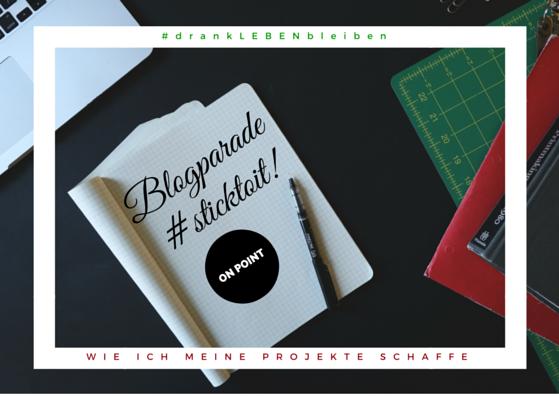 Blogparade #sticktoit #drankLEBENbleiben Titel3