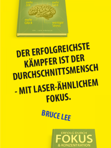 Zitat Fokus - Bruce Lee - Der erfolgreichste Kämpfer ist der Durchschnittsmensch - mit laser-ähnlichem Fokus