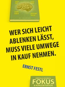 Zitat Fokus - Ernst Festl - Wer sich leicht ablenken lässt, muss viele Umwege in Kauf nehmen