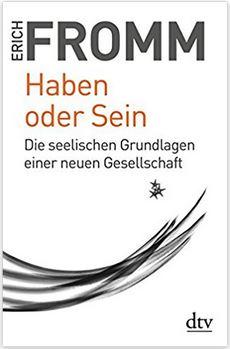#011 - Erich Fromm – Haben oder Sein (Die besten Ratgeber- und Sachbücher)